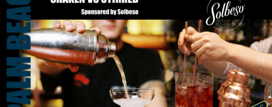 "8/17/15 ""Shaken VS Stirred"" sponsored by Solbeso"